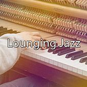 Lounging Jazz by Bar Lounge