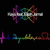 Do You Believe in Love by Kayu