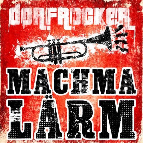 Machmalärm by Dorfrocker