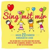 Sing mit mir - Unsere 20 schönsten Kindergarten Lieder von Various Artists
