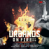 Urbanos on Fire 2017 - 2018 by Various Artists