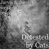Detested by Cats by Jarvis