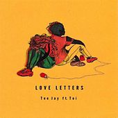 Love Letters (feat. Toi) by Jay Tee
