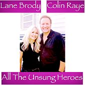 All the Unsung Heroes by Lane Brody