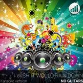 I Wish It Would Rain Down (No Guitars) by Trackfish Music