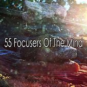 55 Focusers Of The Mind von Lullabies for Deep Meditation