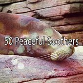 50 Peaceful Soothers by Deep Sleep Relaxation