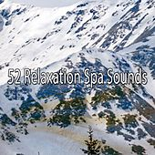 52 Relaxation Spa Sounds von Best Relaxing SPA Music