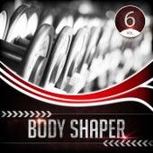 Body Shaper, Vol. 6 von Various Artists