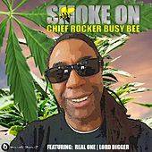 Smoke On (feat. Real One & Lord Digger) by Busy Bee