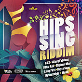 Hips Sing Riddim by Various Artists
