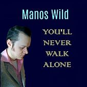 You'll Never Walk Alone de Manos Wild