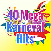 40 Mega Karneval Hits von Various Artists