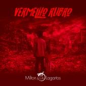 Vermelho Rubro by Milton