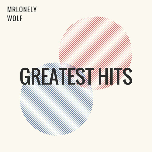 Greatest Hits de MrLonely Wolf