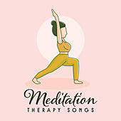 Meditation Therapy Songs von Lullabies for Deep Meditation