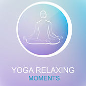Yoga Relaxing Moments by Zen Meditation and Natural White Noise and New Age Deep Massage