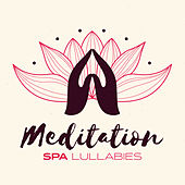 Meditation Spa Lullabies von Lullabies for Deep Meditation