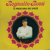 À Procura de Você von Reginaldo Rossi