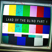 Land of the Blind, Pt. 1 by Various Artists
