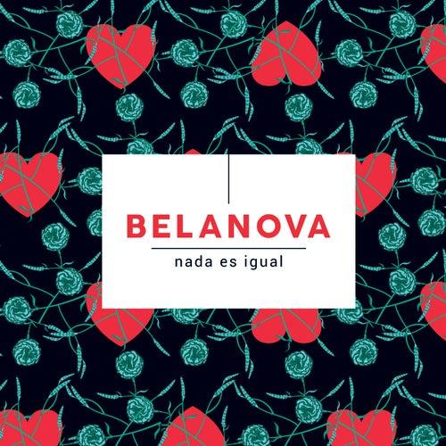 Nada Es Igual by Belanova