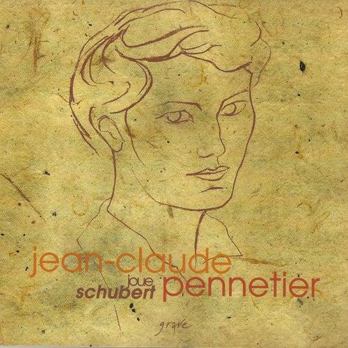Jean-Claude Pennetier joue Schubert by Jean-Claude Pennetier