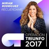 Recuérdame (Operación Triunfo 2017) de Miriam Rodríguez