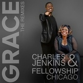 Grace: The Remixes by Pastor Charles Jenkins