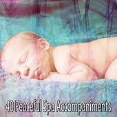 40 Peaceful Spa Accompaniments by S.P.A