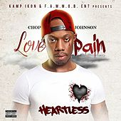 Love Pain Heartless by Chop Johnson