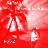 Bailables de Toda la Vida, Vol. 2 by Various Artists