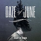 Heart of Silver by Daze of June