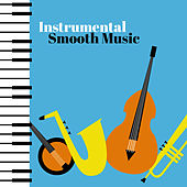 Instrumental Smooth Music by Restaurant Music