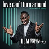 Love Can't Turn Around by DJm
