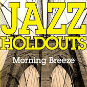 Morning Breeze by Jazz Holdouts