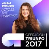Across The Universe (Operación Triunfo 2017) de Amaia Romero