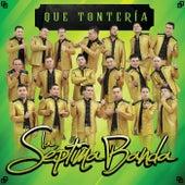 Que Tontería by La Séptima Banda