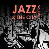 Jazz & the City, Volume Two by Various Artists