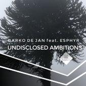 Undisclosed Ambitions von Darko De Jan and Esphyr