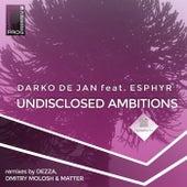 Undisclosed Ambitions (Remixes) von Darko De Jan and Esphyr