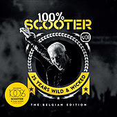 100% Scooter (25 Years Wild & Wicked) - The Belgian Edition de Various Artists