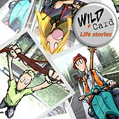 Life stories by Wild Card