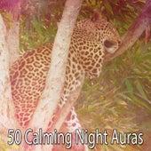 50 Calming Night Auras by Deep Sleep Relaxation