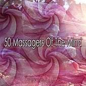 50 Massagers Of The Mind by Zen Meditation and Natural White Noise and New Age Deep Massage