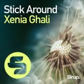 Stick Around by Xenia Ghali