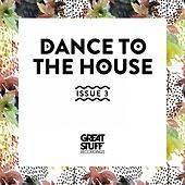 Dance to the House Issue 3 by Various Artists