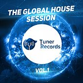 The Global House Session, Vol. 1 von Various Artists