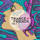 Trance 4 Friends, Vol. 5 by Various Artists