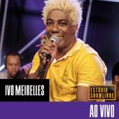 Ivo Meirelles no Estúdio Showlivre (Ao Vivo) de Ivo Meirelles