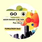Go (Funkatron Remix) (feat. Millio) de Moon Rocket